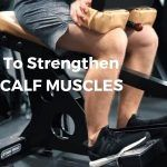 How To Strengthen Your CALF MUSCLES