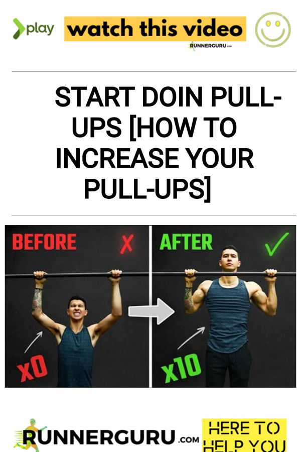 Start Doin PULL-UPS [How To Increase Your Pull-Ups]