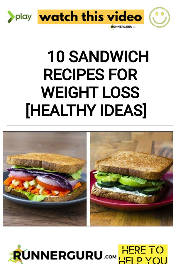 10 Sandwich Recipes For Weight Loss [Healthy Ideas]