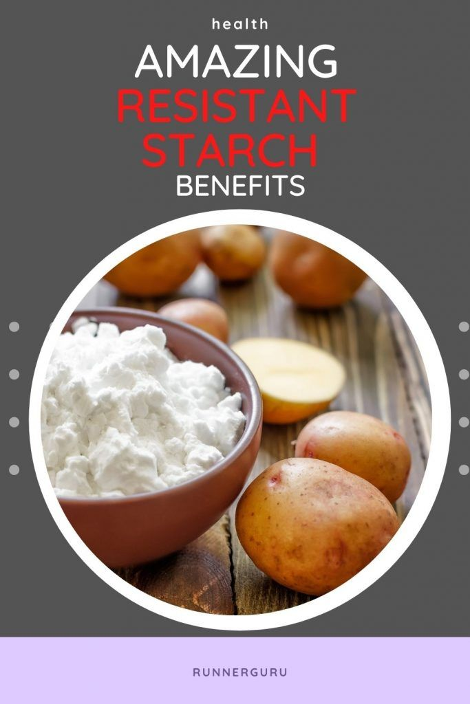 Amazing Resistant Starch Benefits to improve your health